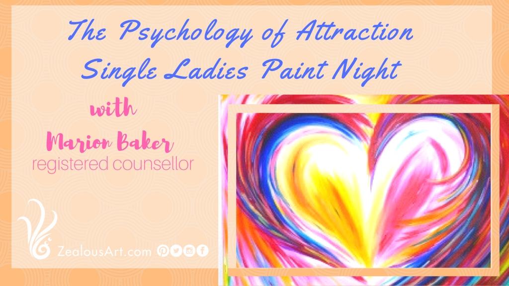 Zealous Art Paint pARTy<br>Psychology of Attraction Single
