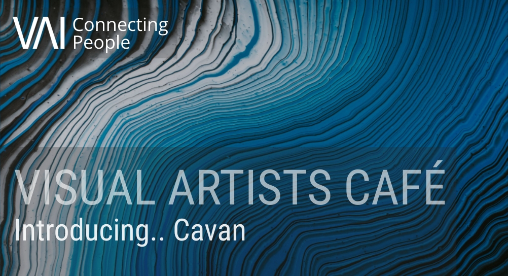 Image for Visual Artists Café: Introducing... Cavan